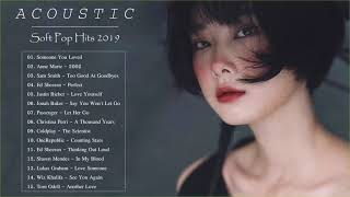 Acoustic Soft Songs | Relaxing Pop Music | Soft Pop Hits 2019