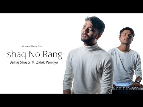 Ishaq No Rang | Reprised Version | Balraj Shastri & Zalak Pandya