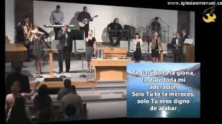 Cantico: Te dare toda la gloria (Alabanza del 3 de Junio 2012)