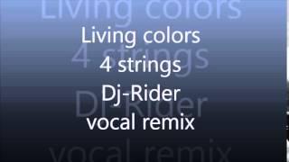 Living colors (original mix) 4 strings Dj-Rider extended vocal remix