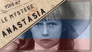 La mort d'Anastasia Romanov - TDM #2