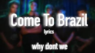 Why Don't We   Come To Brazil (lyric Video)