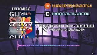 Martin Garrix & Julian Jordan vs. Galantis ft. Uffie - Spaceship Glitch (Gscar Mashup)