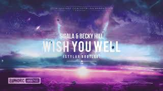 Sigala & Becky Hill   Wish You Well (Stylar Bootleg) [Free Release]
