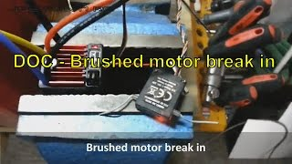 Brushed motor break in (WET)