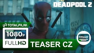 Deadpool 2 (2018) CZ HD teaser