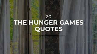 20 The Hunger Games Quotes | Daily Quotes | Trendy Quotes | Most Popular Quotes