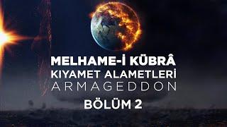 Kıyamet Alametleri 63. Ders (Melhame-i Kübrâ - Armageddon 2. Bölüm) 8 Nisan 2021