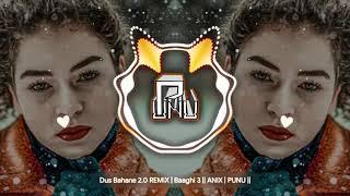 Dus Bahane 2.0 REMiX   Baaghi 3    ANIX   PUNU    [ Lyrics ]