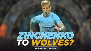 ZINCHENKO SET TO SIGN FOR WOLVES | TRANSFER TARGET
