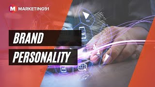 Brand Personality - Meaning, Importance, and How to build a Brand Personality with 5 step model
