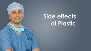 Side effects of Plastic, Explanation in English