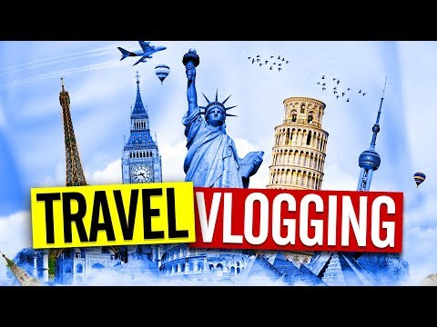Top Tips for Travel Videos and Travel Vlogs