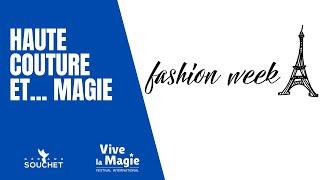 Vignette de Quand la Haute Couture fait appel à la MAGIE...