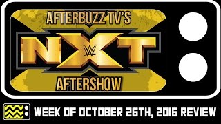 WWE NXT for the week of October 26th 2016 Review & After Show | AfterBuzz TV