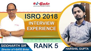 Interview Experience, ISRO Computer Science By Harshil Gupta (RANK 5, Aug 2018)