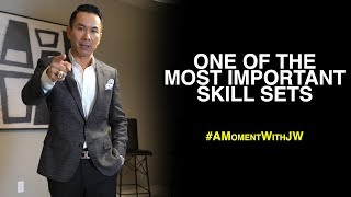 A Moment With JW | One Of The Most Important Skill Sets