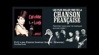 Caroline Loeb - Il n'y a pas d'amour heureux (Aragon - Brassens) - Chanson française