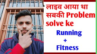 Live Aya Hu | Running Tips And Fitness Tips By Ankitrunner |