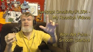 Alien Ant Farm - Smooth Criminal : Bankrupt Creativity #1,034 - My Reaction Videos