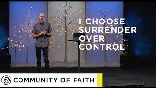 I Choose  Surrender Over Control