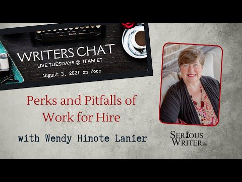 Writers Chat ~ Perks & Pitfalls of Work for Hire with Wendy Lanier