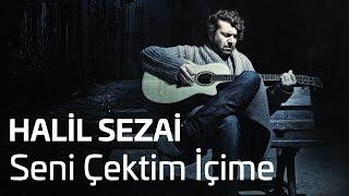 Halil Sezai - Seni Çektim İçime (Official Audio)
