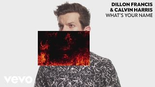 Dillon Francis, Calvin Harris - What's Your Name (Audio)