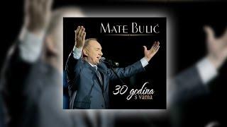 MATE BULIĆ   30 GODINA S VAMA