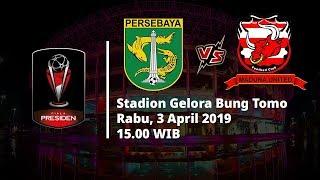 Link Live Streaming Indosiar Semifinal Piala Presiden, Persebaya Vs Madura United, Pukul 15.00 WIB