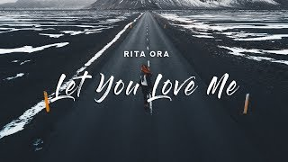 Rita Ora   Let You Love Me (Lyrics)