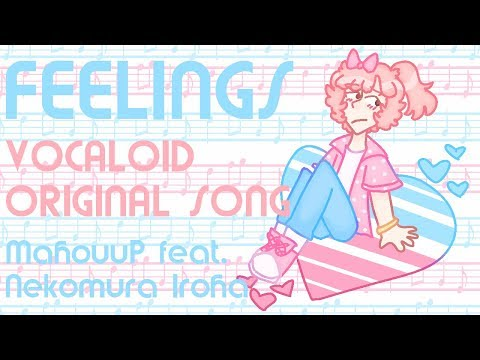 【魔法うP】Nekomura Iroha- Feelings【VOCALOID Original】