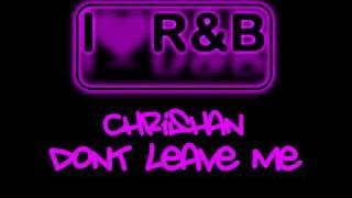 Chrishan - Don't Leave Me (iLoveRnB)