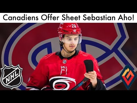 Canadiens Offer Sheet Sebastian Aho! (Montreal Habs/Carolina Hurricanes Contract Rumors & Talk 2019)