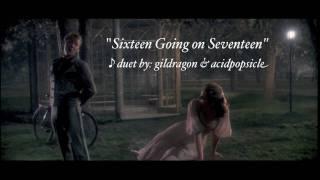 Sixteen Going on Seventeen - Duet with gildragon