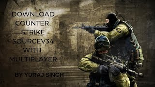 Download Counter Strike Source v34 + Multiplayer Mediafire Link