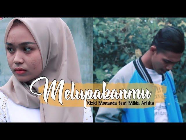 Rizki Munanda feat Milda Ariska - Melupakanmu ( Official Video HD )