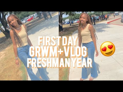 FIRST DAY OF FRESHMAN YEAR GRWM+ VLOG