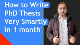How to Write  PhD Thesis Very Smartly in 1 month   How to write your PhD thesis without going insane