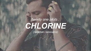 Chlorine (løcatiøn Sessiøns Version) ; Twenty One Pilots  | Sub. Españolinglés