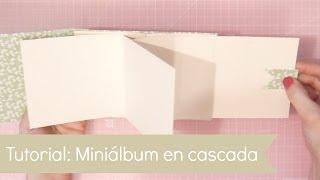 Cómo hacer un Mini álbum en cascada. Tutorial Scrapbook