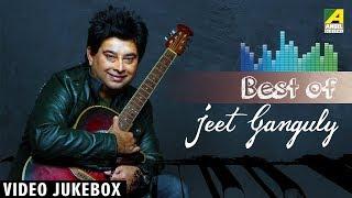 Best of Jeet Ganguly | Bengali Movie Songs | Video Jukebox | Full Songs