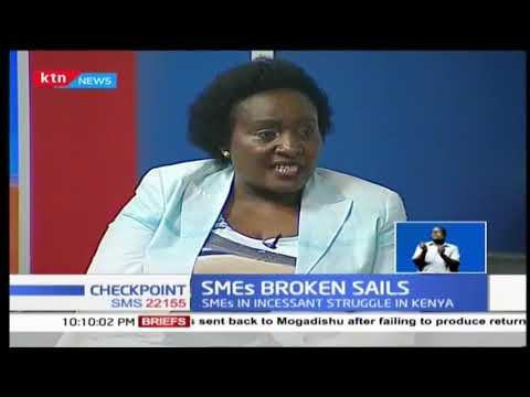 SMEs Broken Sails: Issues that face SMEs in Kenya | #Checkpoint