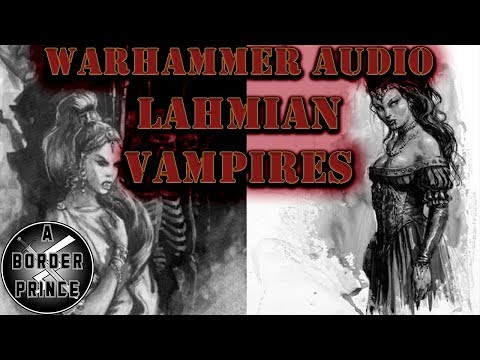 Warhammer Fantasy Lore: Brief History of Lahmian Vampires — Total