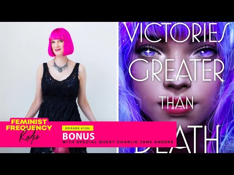 Chatting w CHARLIE JANE ANDERS about creative writing and her new YA series | FFR Bonus Episode