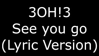 3OH!3 See you go (Lyric Version)