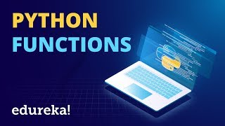 Python Functions Tutorial | Working With Functions In Python | Python Training | Edureka