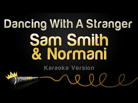 Sam Smith, Normani - Dancing With A Stranger (Karaoke Version)