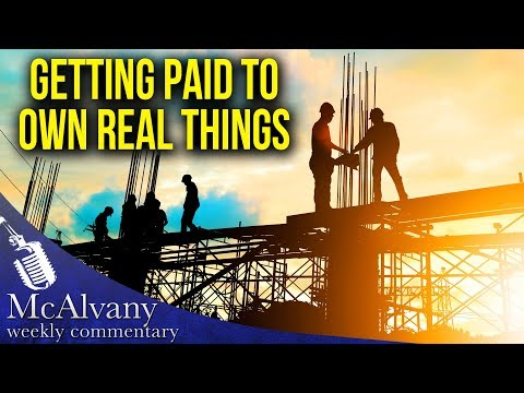 Getting Paid To Own Real Things   McAlvany Weekly Commentary