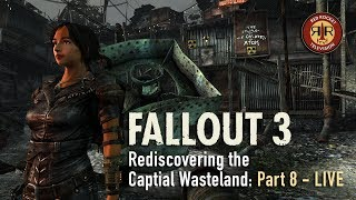 Fallout 3 - Live Stream - Rediscovering the Capital Wasteland - PC Modded - Part 8